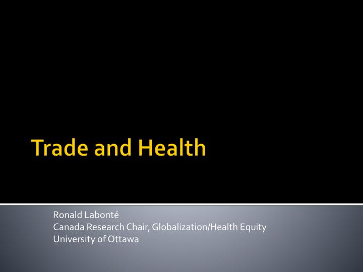 ronald labont canada research chair globalization health equity university of ottawa n.
