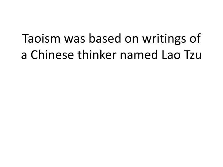 Taoism was based on writings of