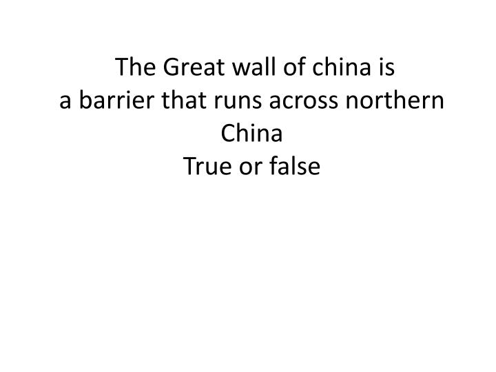 The Great wall of china is
