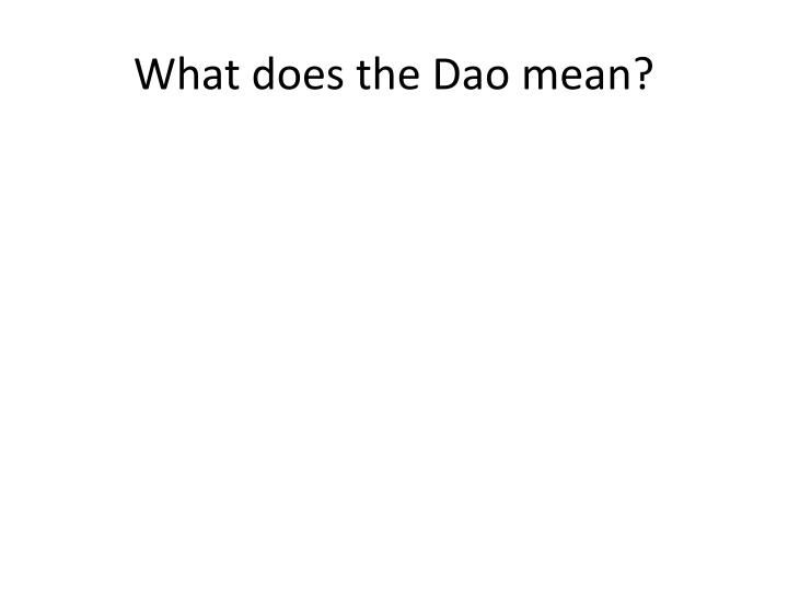 What does the Dao mean?