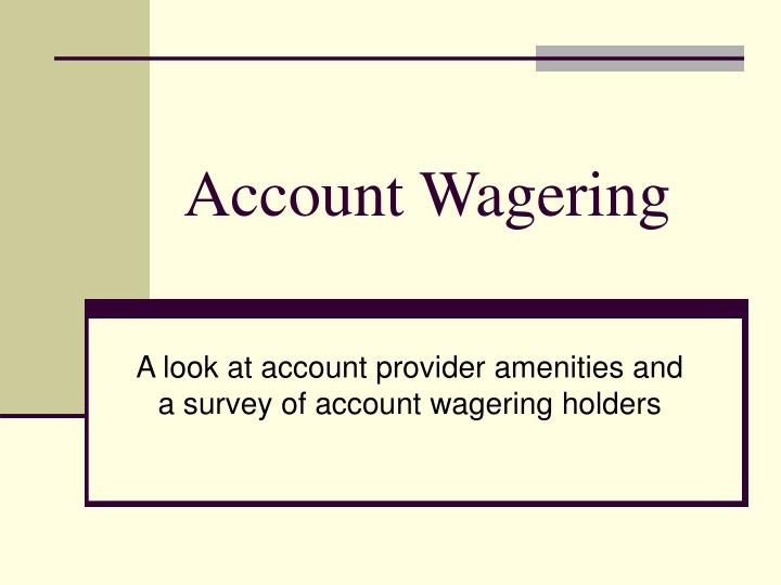 account wagering n.