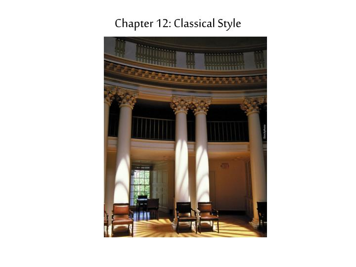 Chapter 12 classical style