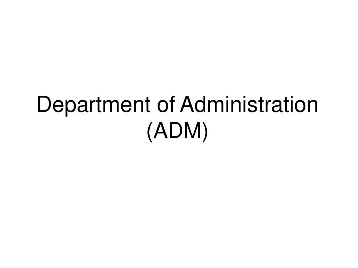 department of administration adm n.