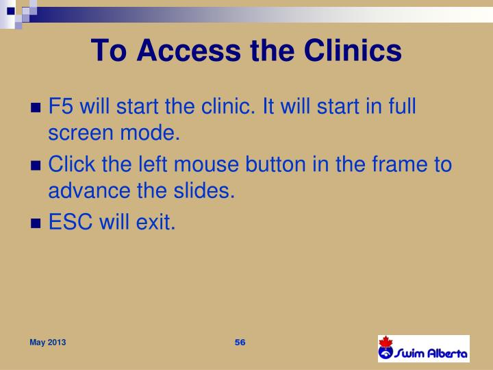 To Access the