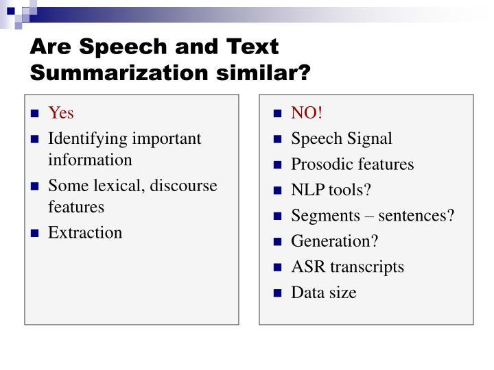 Are Speech and Text Summarization similar?