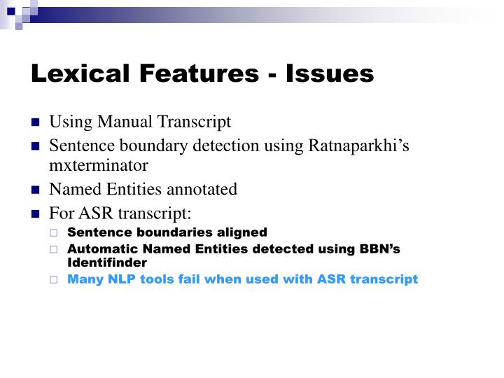 Lexical Features - Issues