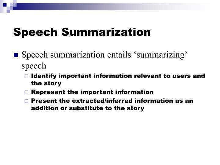 Speech Summarization