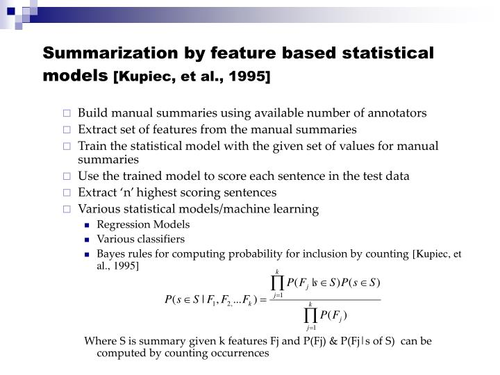 Summarization by feature based statistical models