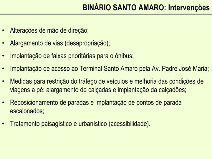 BINÁRIO SANTO AMARO: Intervenções