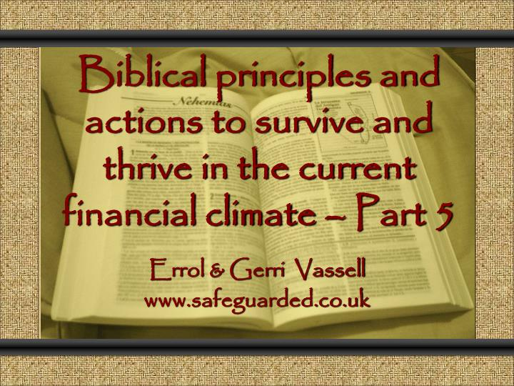 biblical principles and actions to survive and thrive in the current financial climate part 5 n.