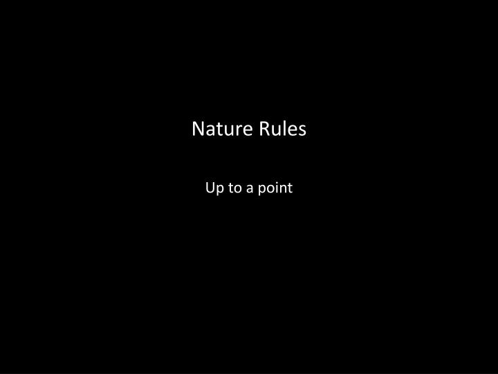 Nature Rules