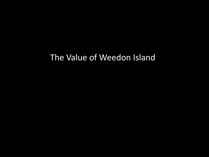 The Value of Weedon Island