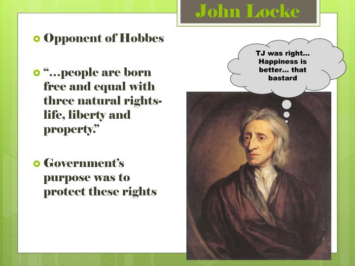 locke and hobbes purpose of government Taking over from the english philosopher hobbes, locke also maintained that man locke wanted to show the english people that the purpose of government is to.