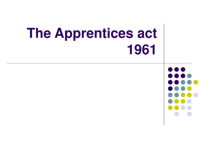 the apprentices act 1961 n.