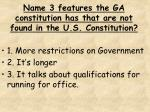name 3 features the ga constitution has that are not found in the u s constitution