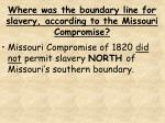 where was the boundary line for slavery according to the missouri compromise