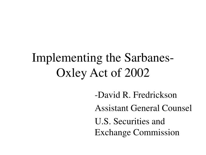 an outline of the sarbanes oxley act