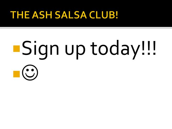 THE ASH SALSA CLUB!