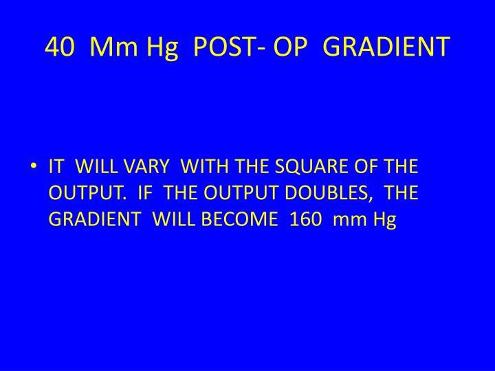 40  Mm Hg  POST- OP  GRADIENT