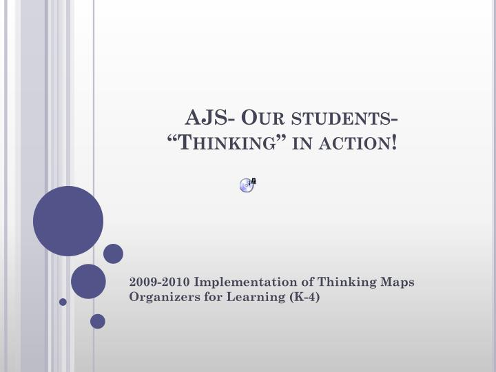 ajs our students thinking in action n.