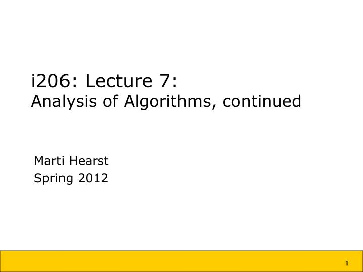 i206 lecture 7 analysis of algorithms continued n.