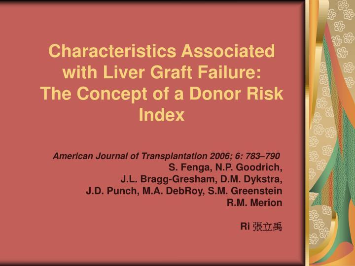characteristics associated with liver graft failure the concept of a donor risk index n.