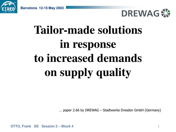 tailor made solutions in response to increased demands on supply quality n.