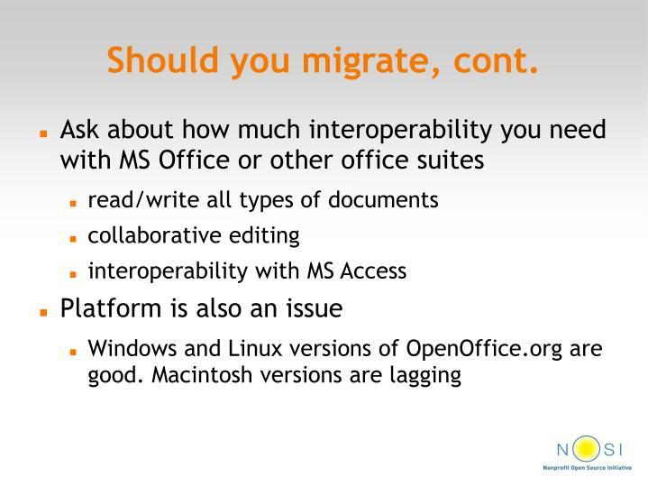 Should you migrate, cont.
