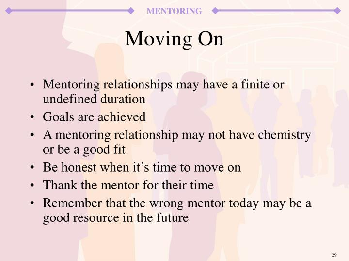 Mentoring relationships may have a finite or undefined duration