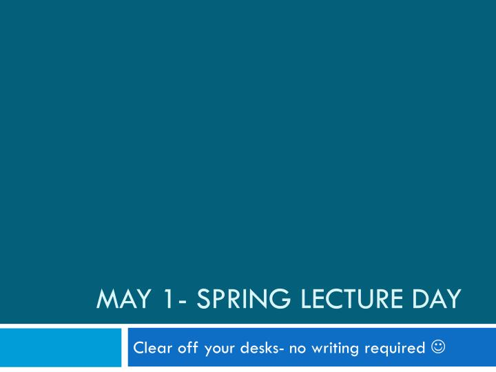 may 1 spring lecture day n.