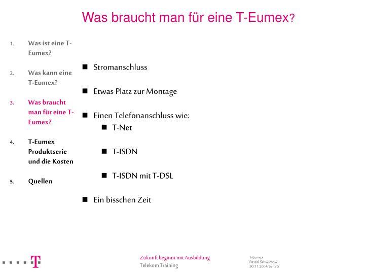 Was braucht man für eine T-Eumex