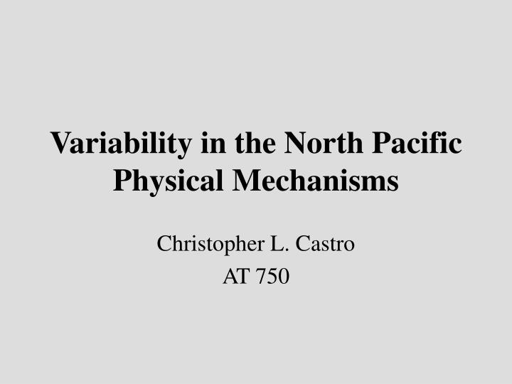 variability in the north pacific physical mechanisms n.