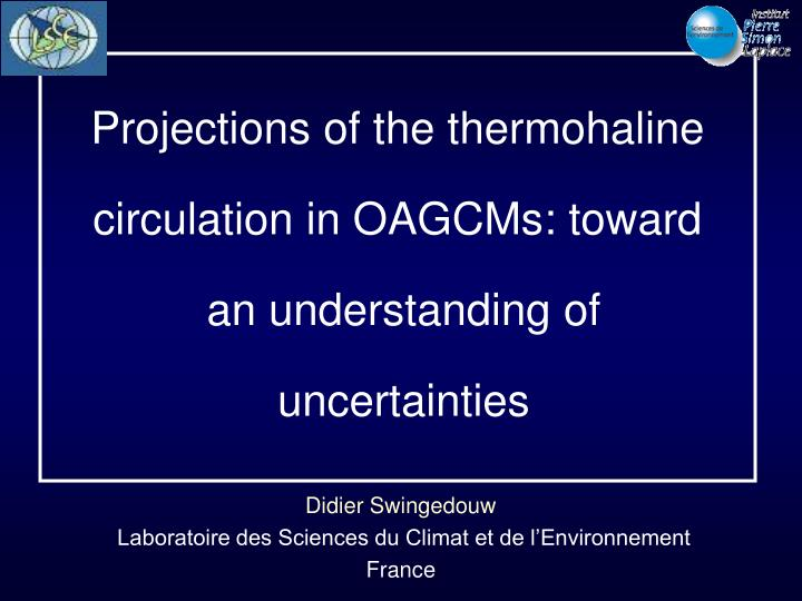 projections of the thermohaline circulation in oagcms toward an understanding of uncertainties n.