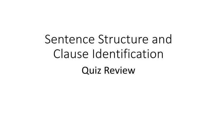 sentence structure and clause identification n.