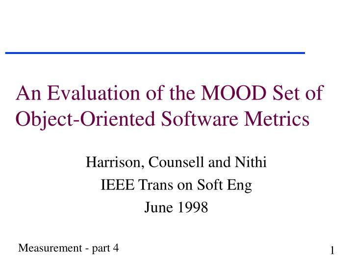an evaluation of the mood set of object oriented software metrics n.