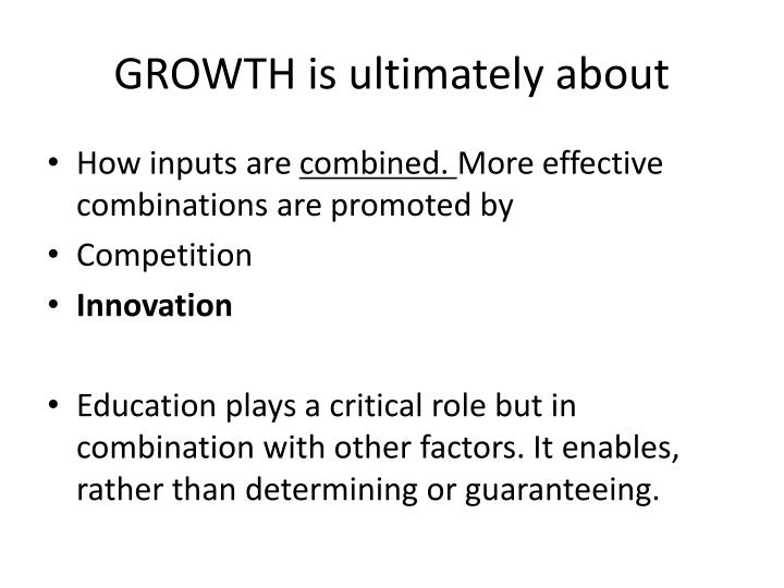 GROWTH is ultimately about