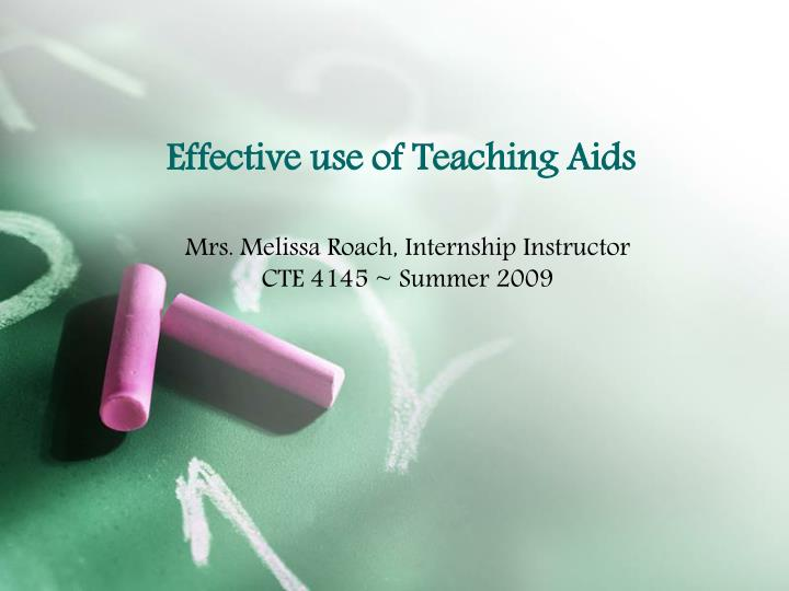 aids to effective teaching Teaching is both science and art often, nurses might find themselves developing written instructions for clients to take home with them this is of particular importance because written teaching aids should be effective to send the relevant thoughts across.