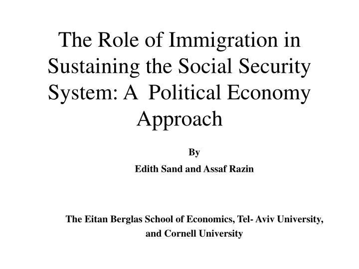 the role of immigration in sustaining the social security system a political economy approach n.