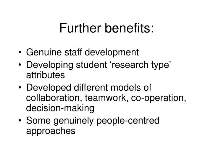 Further benefits:
