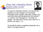 cheap talk e signalling games farrell 1993 p 516