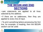 the begin and end sections