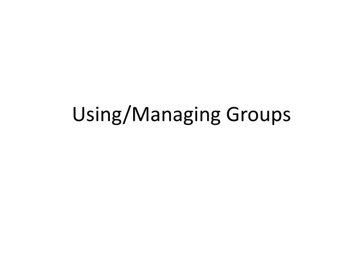 using managing groups n.