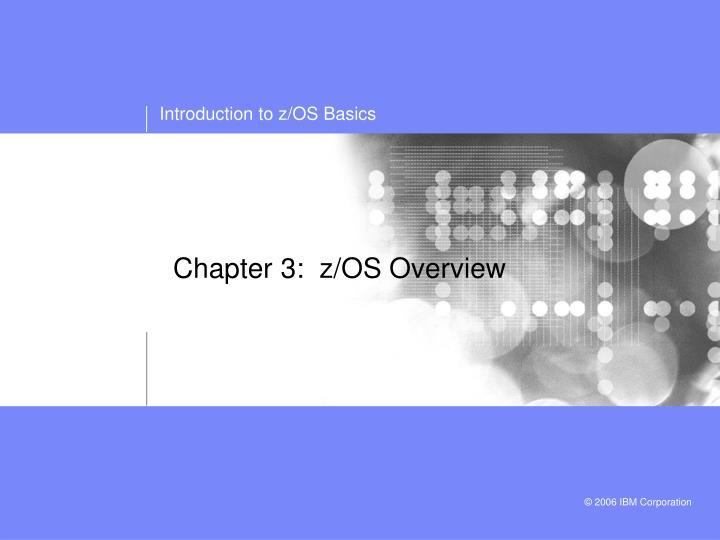 chapter 3 z os overview n.