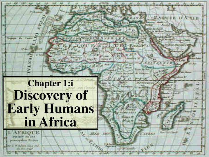 chapter 1 i discovery of early humans in africa n.