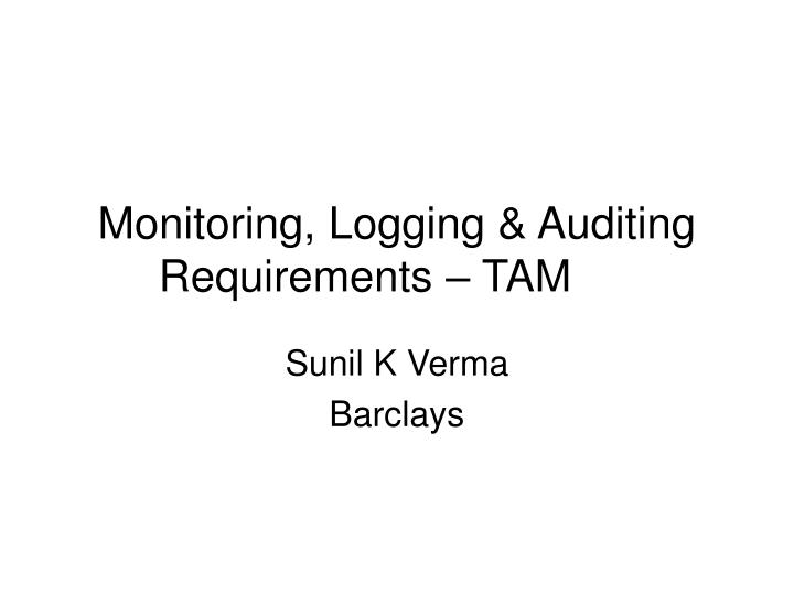 monitoring logging auditing requirements tam n.