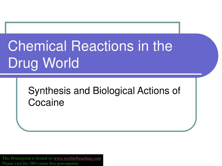 chemical reactions in the drug world n.