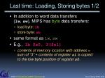 last time loading storing bytes 1 2