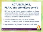 act explore plan and workkeys cont d