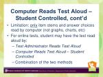 computer reads test aloud student controlled cont d