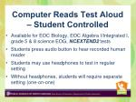 computer reads test aloud student controlled